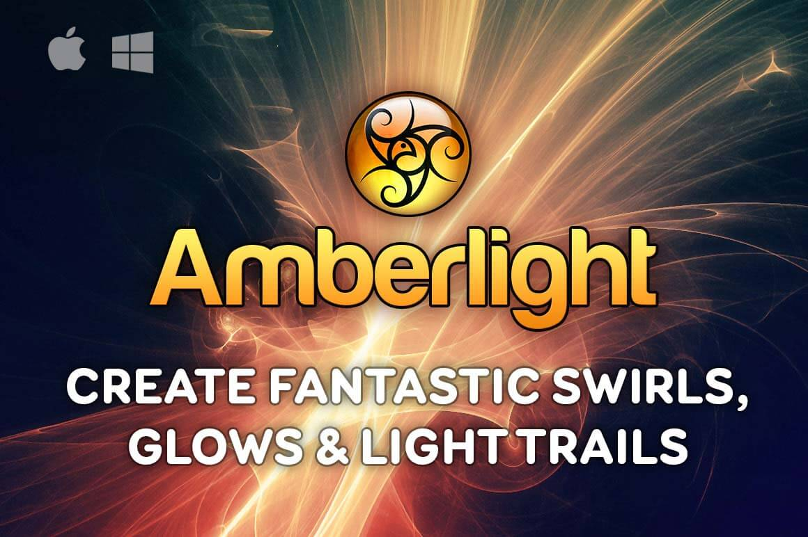 Create Stunning Effects with Amberlight for Windows or Mac - only $9!