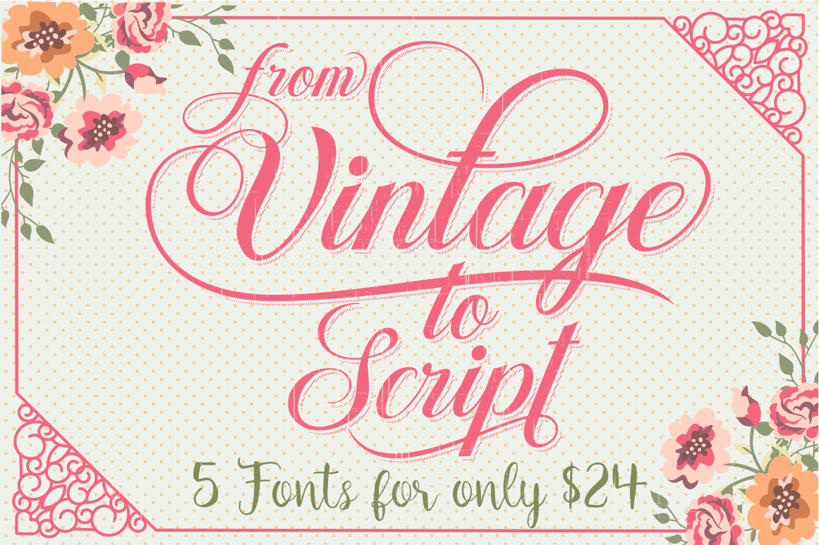Stylish Collection of 5 Quality Vintage and Script Fonts - only $24!