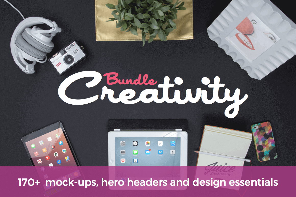 The Creativity Bundle - 170+ Mock-Ups, Headers and Design Essentials - $27!
