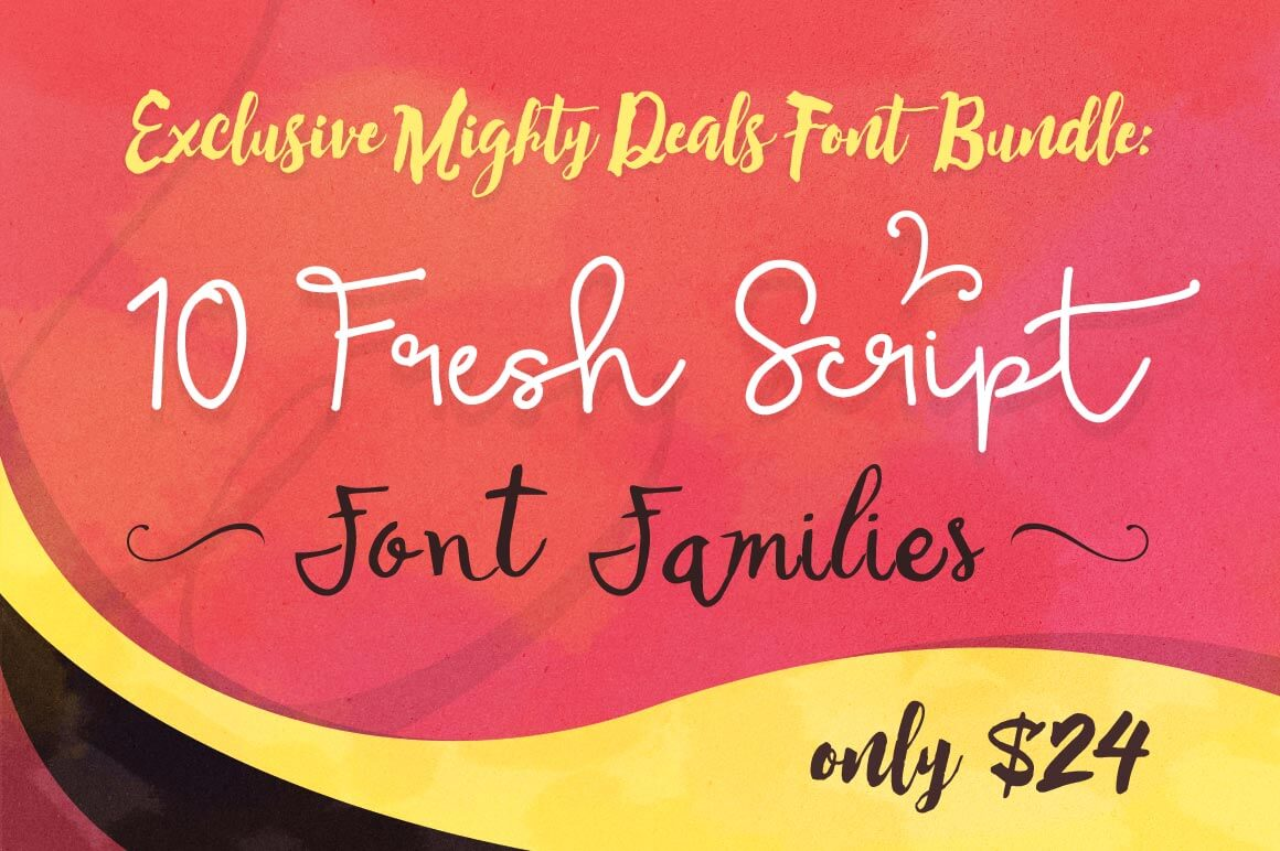 Exclusive Bundle: 10 Fantastic Fresh Script Font Families - only $24!