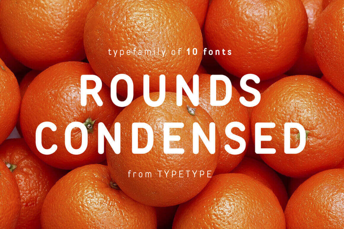 Rounds Condensed: A Friendly Font Family with 10 Typefaces - only $9!