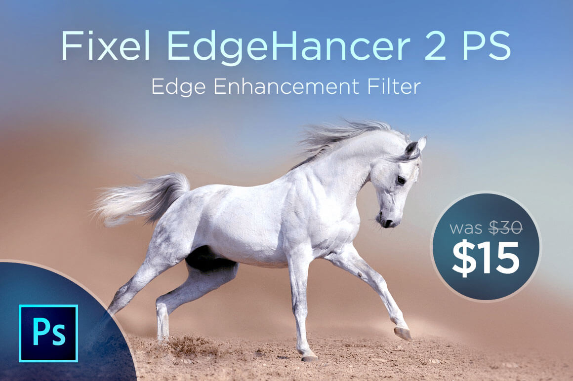 Fixel EdgeHancer 2 PS : Edge Enhancement Photoshop Filter - only 15!