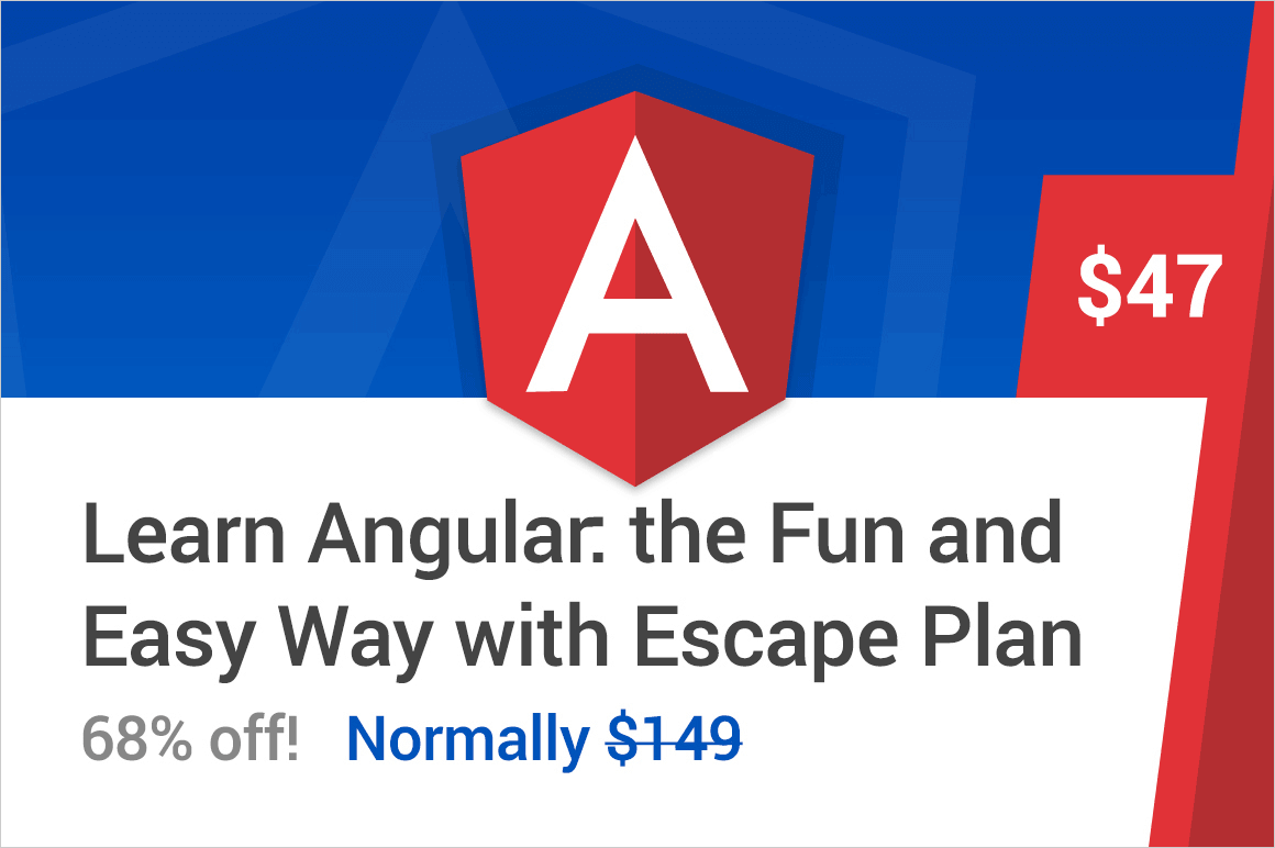 Learn Angular: the Fun and Easy Way with Escape Plan - 68% off!