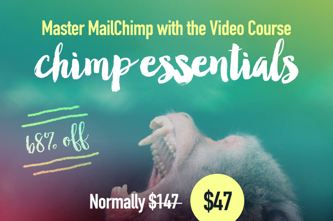 Master MailChimp with the Video Course 'Chimp Essentials' - 68% off!