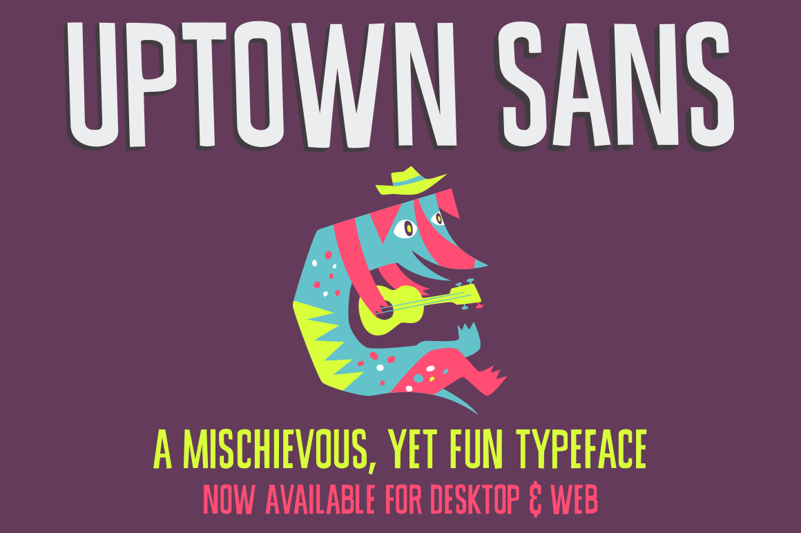 Party With Uptown Sans: A Playful, Mischievous Sans Serif Font - only $12!