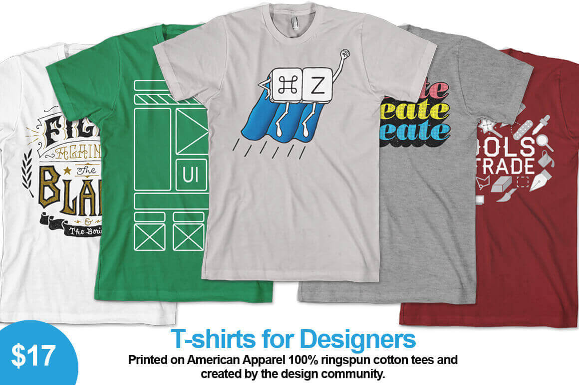 High Quality T-Shirts for Designers Created by the Design Community - only $17!