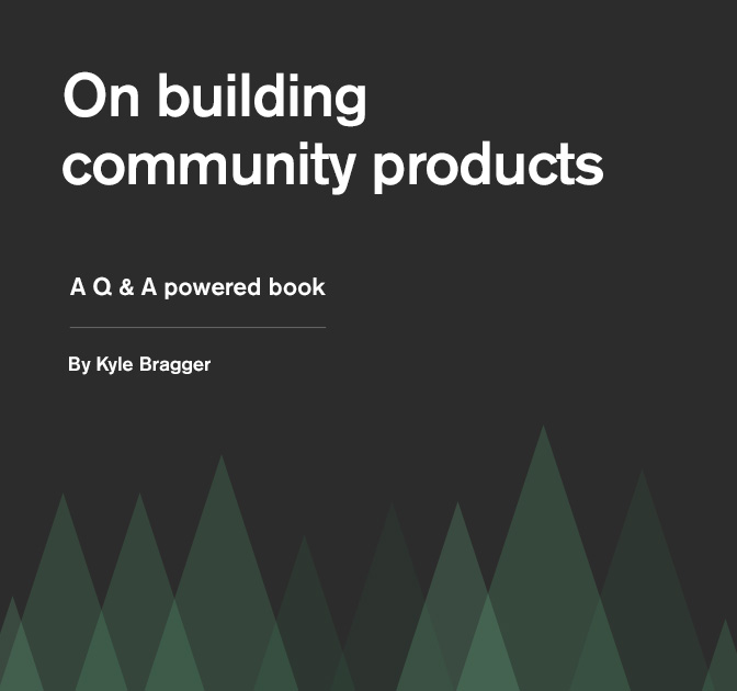 eBook: Kyle Bragger's On Building Community Products - only $5!