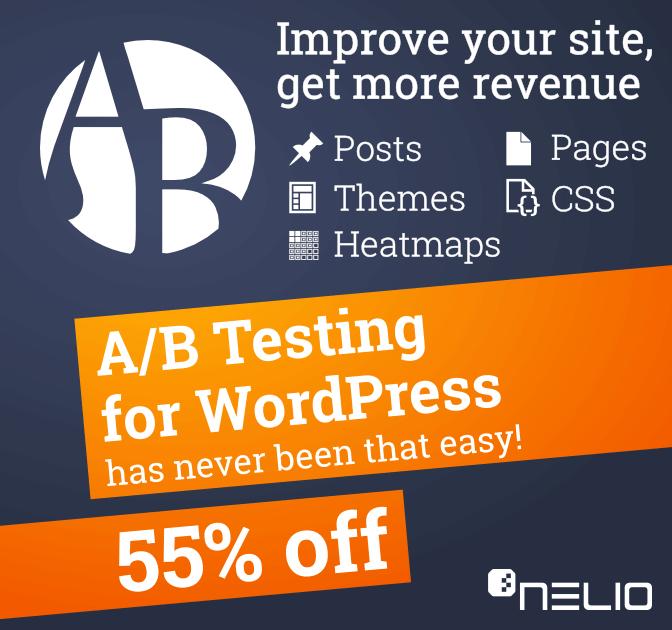 Get Nelio A/B Testing for WordPress - 55% off!