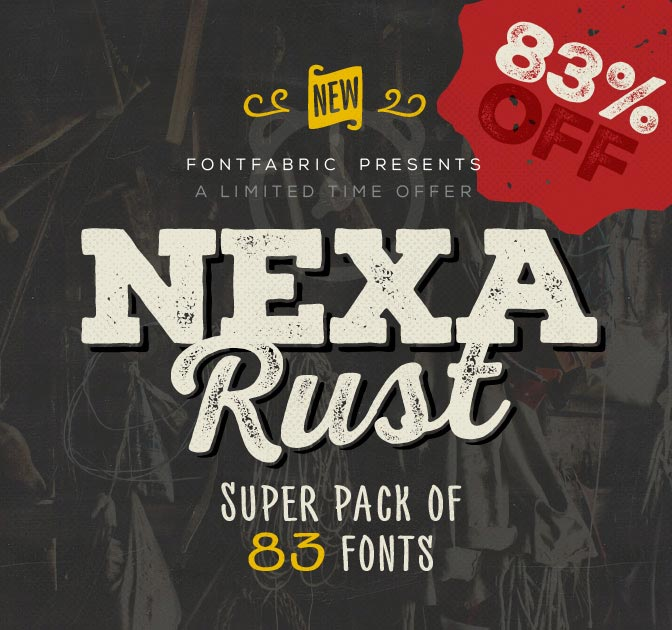 NEXA RUST - Super Mega Pack of 83 fonts (5 sub-families) - only $47!