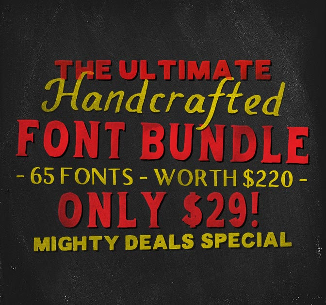 65 Handcrafted Fonts + 200 Handcrafted Ornaments - only  $29!